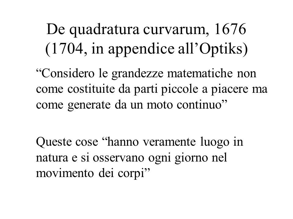 De quadratura curvarum, 1676 (1704, in appendice all'Optiks)
