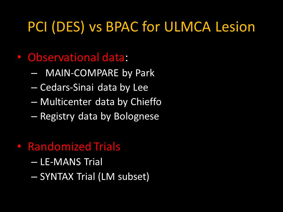 PCI (DES) vs BPAC for ULMCA Lesion