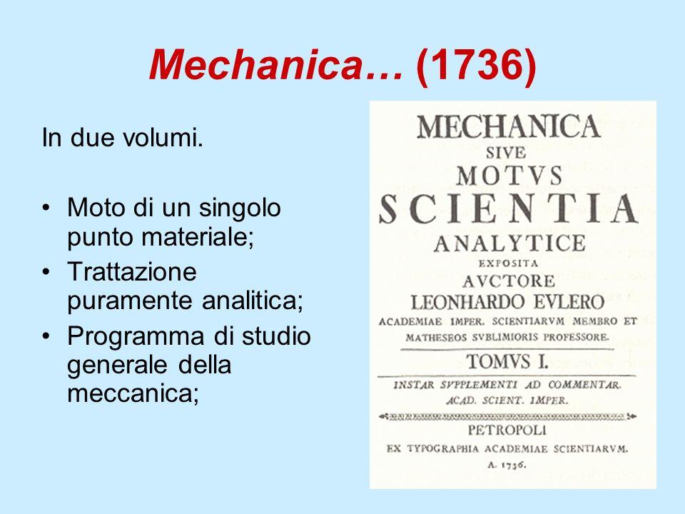 Mechanica… (1736) In due volumi. Moto di un singolo punto materiale;