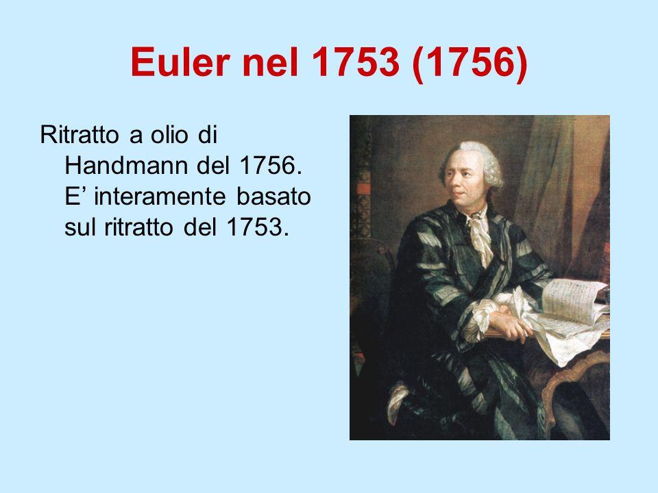 Euler nel 1753 (1756) Ritratto a olio di Handmann del 1756.