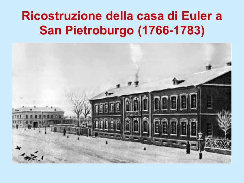 Ricostruzione della casa di Euler a San Pietroburgo (1766-1783)