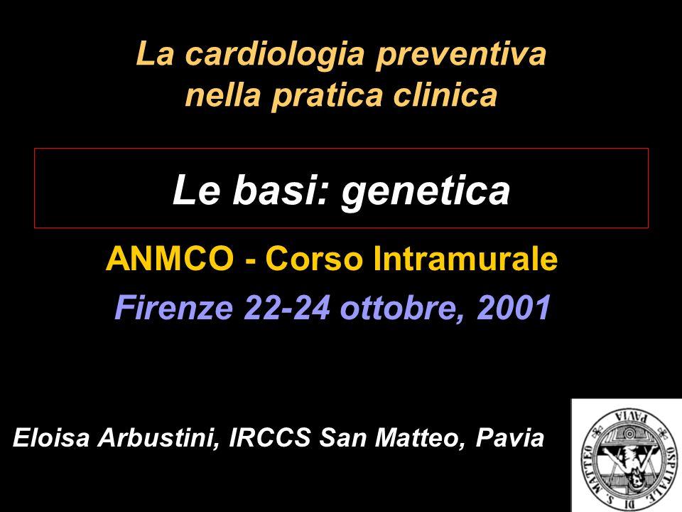 La cardiologia preventiva nella pratica clinica Le basi: genetica