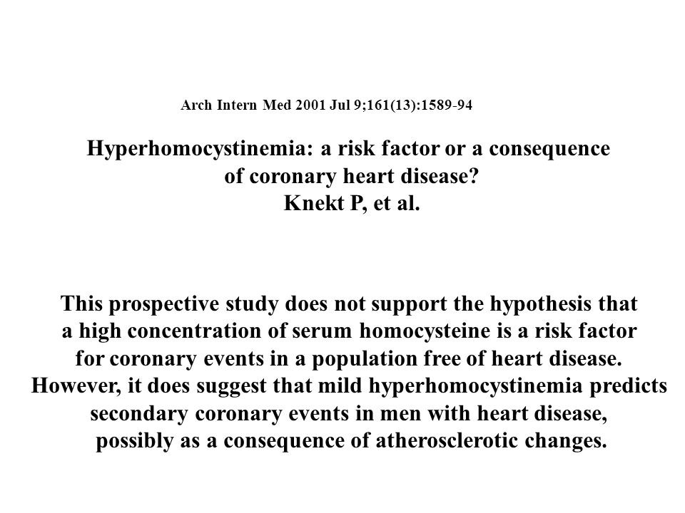 Hyperhomocystinemia: a risk factor or a consequence