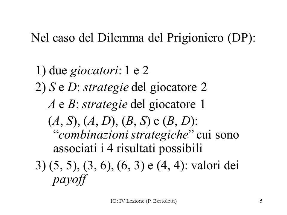 Nel caso del Dilemma del Prigioniero (DP):