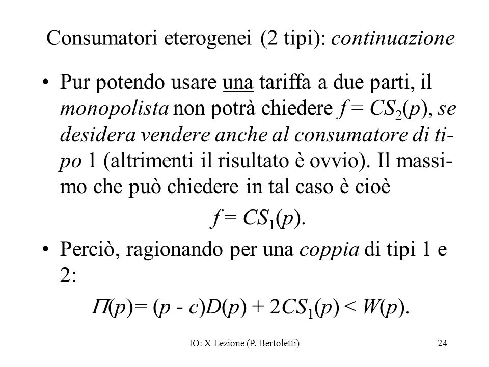 Consumatori eterogenei (2 tipi): continuazione