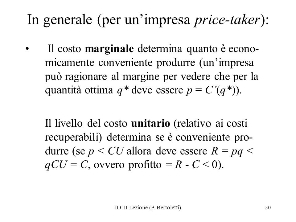 In generale (per un'impresa price-taker):