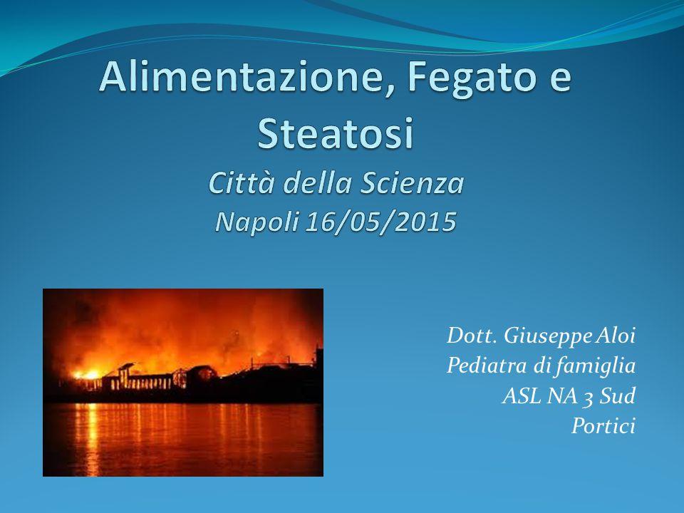 Alimentazione, Fegato e Steatosi Città della Scienza Napoli 16/05/2015