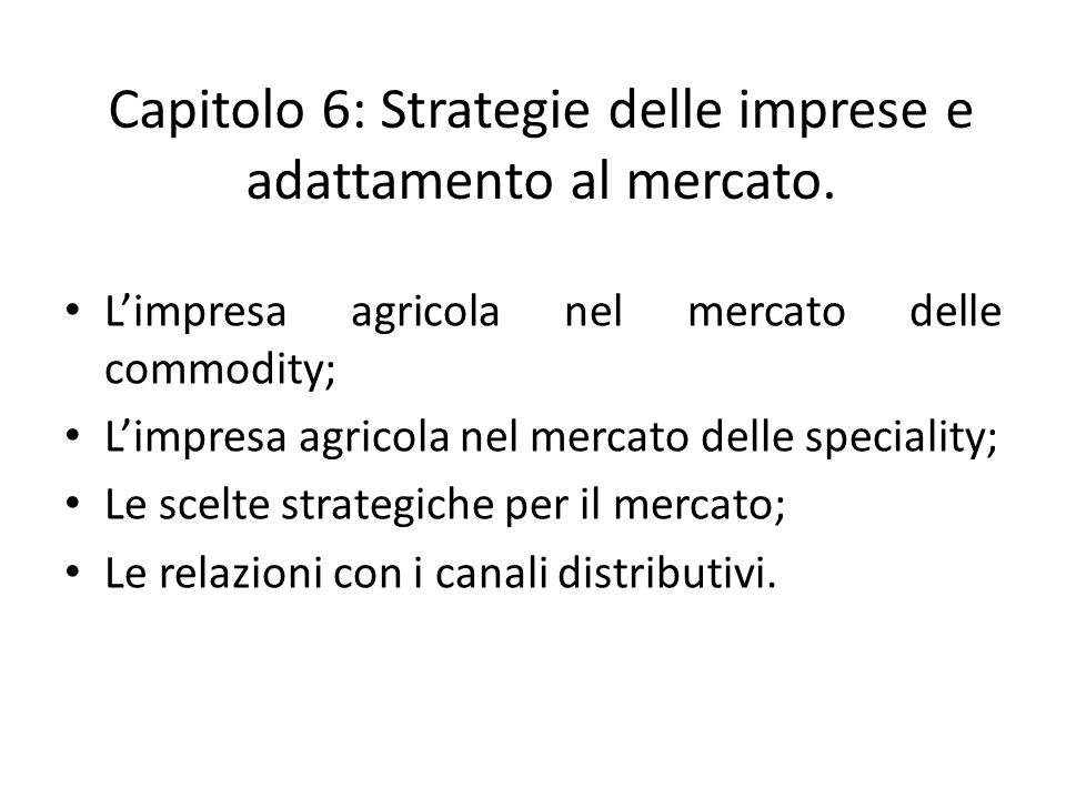 Capitolo 6: Strategie delle imprese e adattamento al mercato.