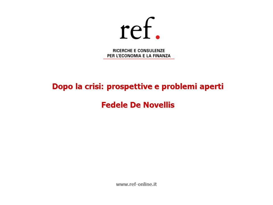 Dopo la crisi: prospettive e problemi aperti