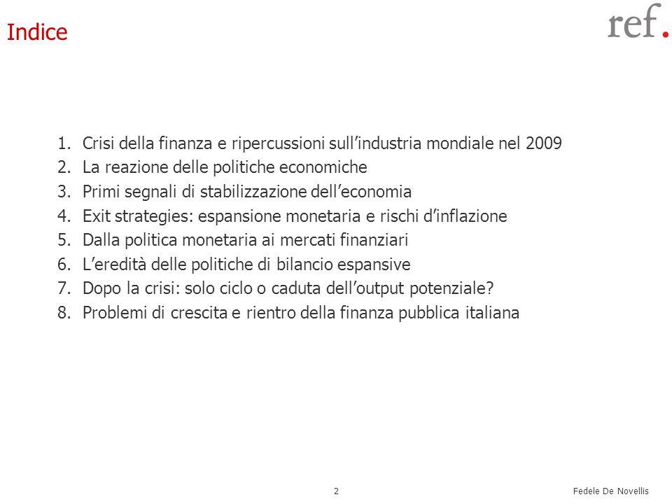 Indice Crisi della finanza e ripercussioni sull'industria mondiale nel 2009. La reazione delle politiche economiche.