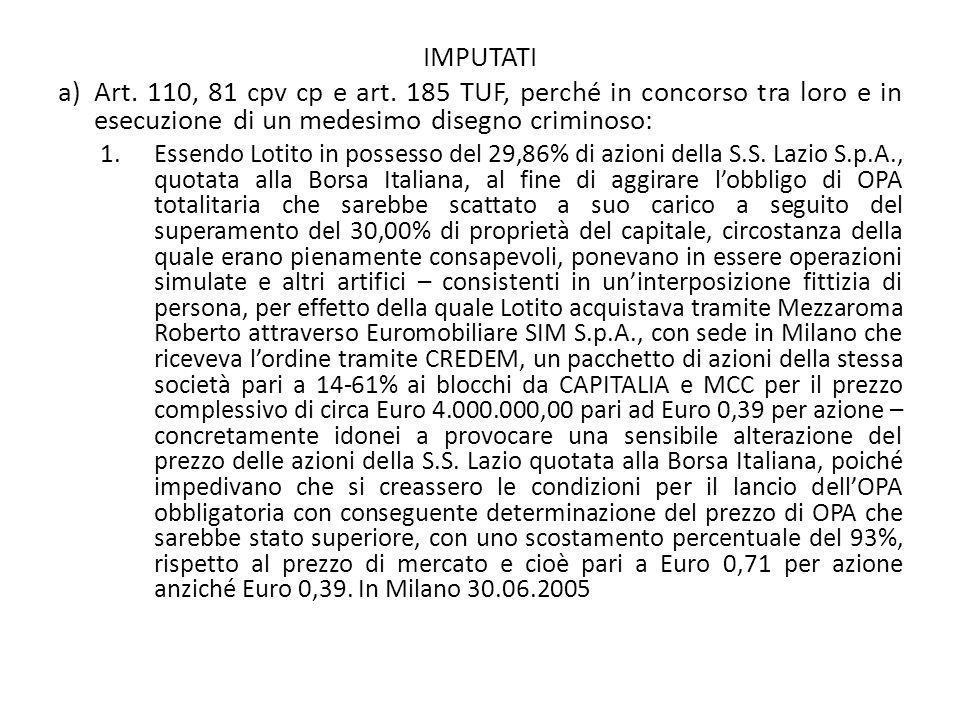 IMPUTATIArt. 110, 81 cpv cp e art. 185 TUF, perché in concorso tra loro e in esecuzione di un medesimo disegno criminoso: