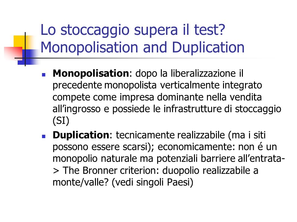 Lo stoccaggio supera il test Monopolisation and Duplication