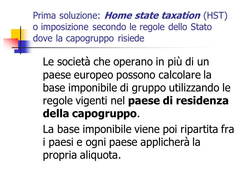Prima soluzione: Home state taxation (HST) o imposizione secondo le regole dello Stato dove la capogruppo risiede