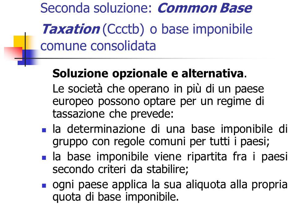 Seconda soluzione: Common Base Taxation (Ccctb) o base imponibile comune consolidata