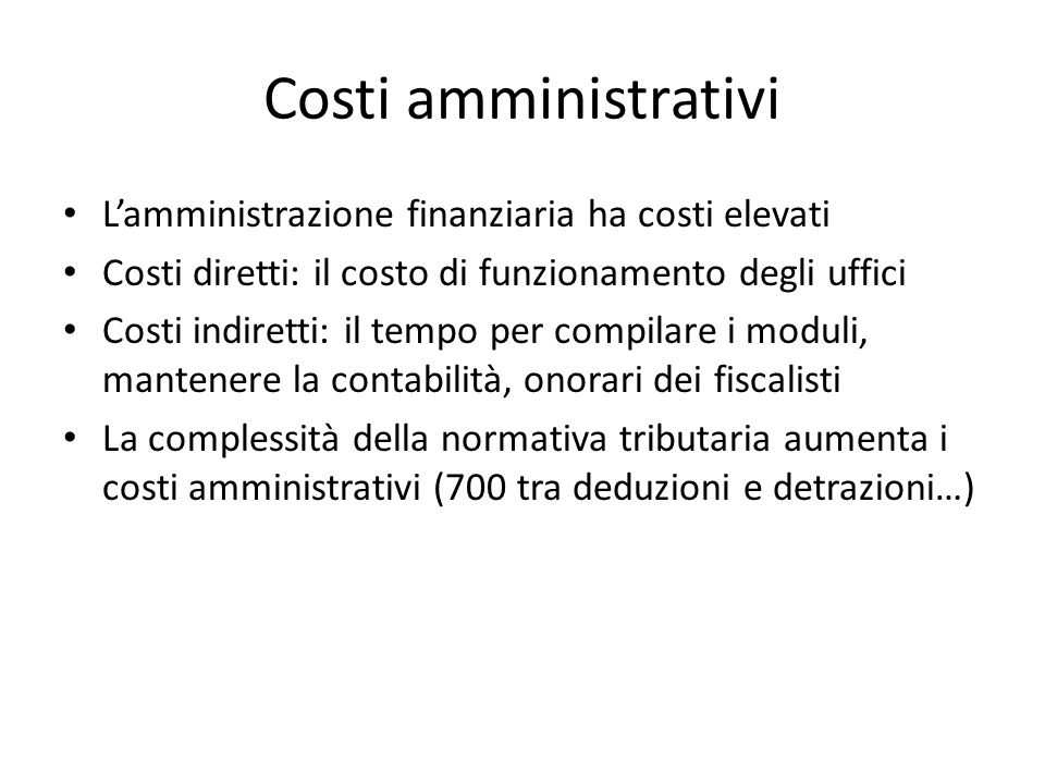 Costi amministrativi L'amministrazione finanziaria ha costi elevati