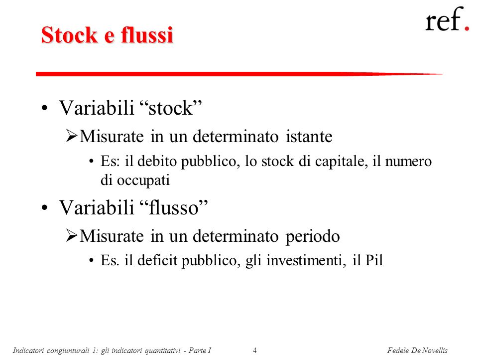 Stock e flussi Variabili stock Variabili flusso
