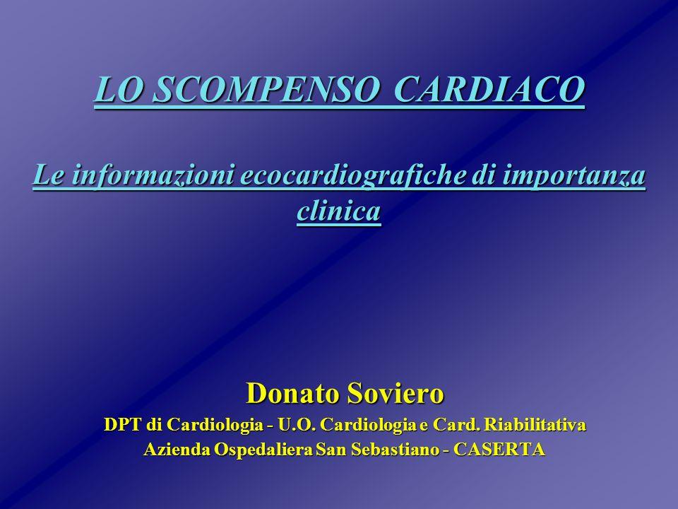 LO SCOMPENSO CARDIACO Le informazioni ecocardiografiche di importanza clinica