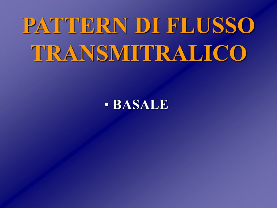 PATTERN DI FLUSSO TRANSMITRALICO