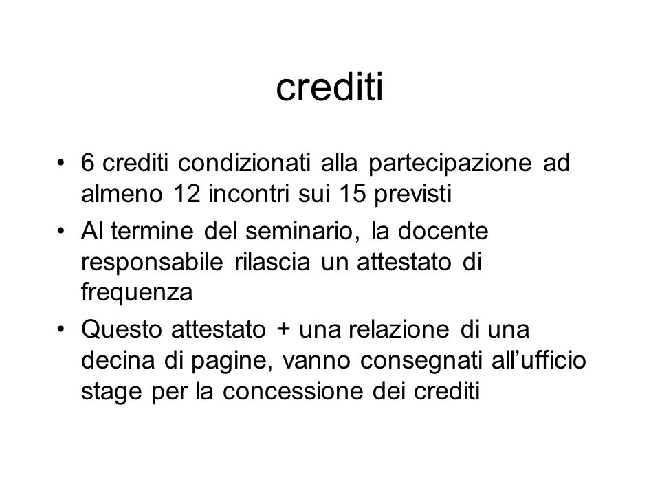 crediti 6 crediti condizionati alla partecipazione ad almeno 12 incontri sui 15 previsti.