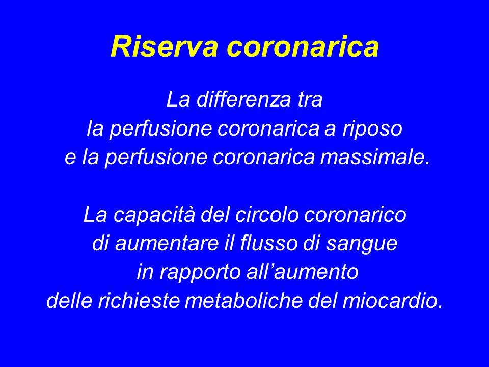 Riserva coronarica La differenza tra la perfusione coronarica a riposo