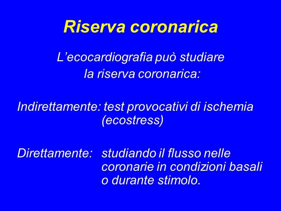 Riserva coronarica L'ecocardiografia può studiare