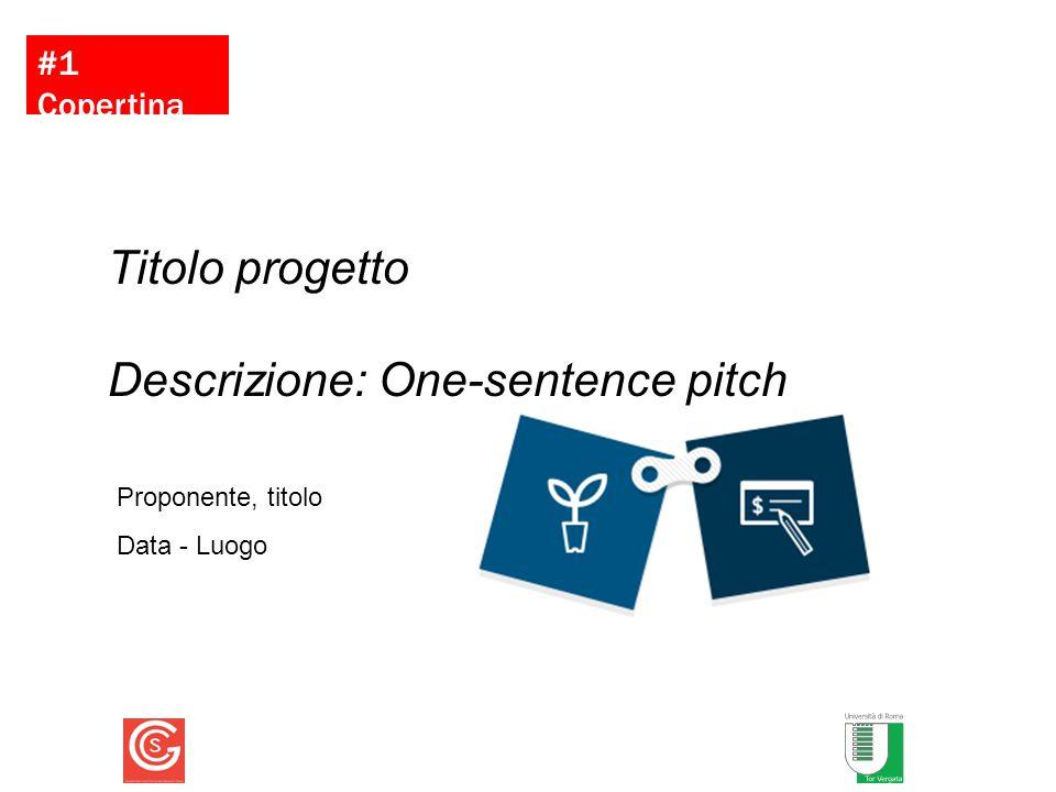 Descrizione: One-sentence pitch