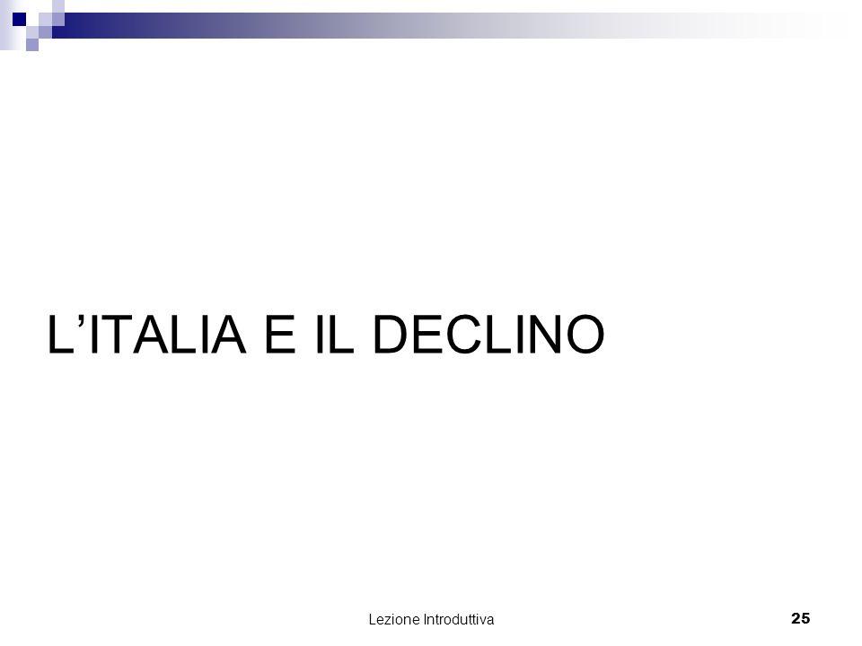 L'ITALIA E IL DECLINO Lezione Introduttiva
