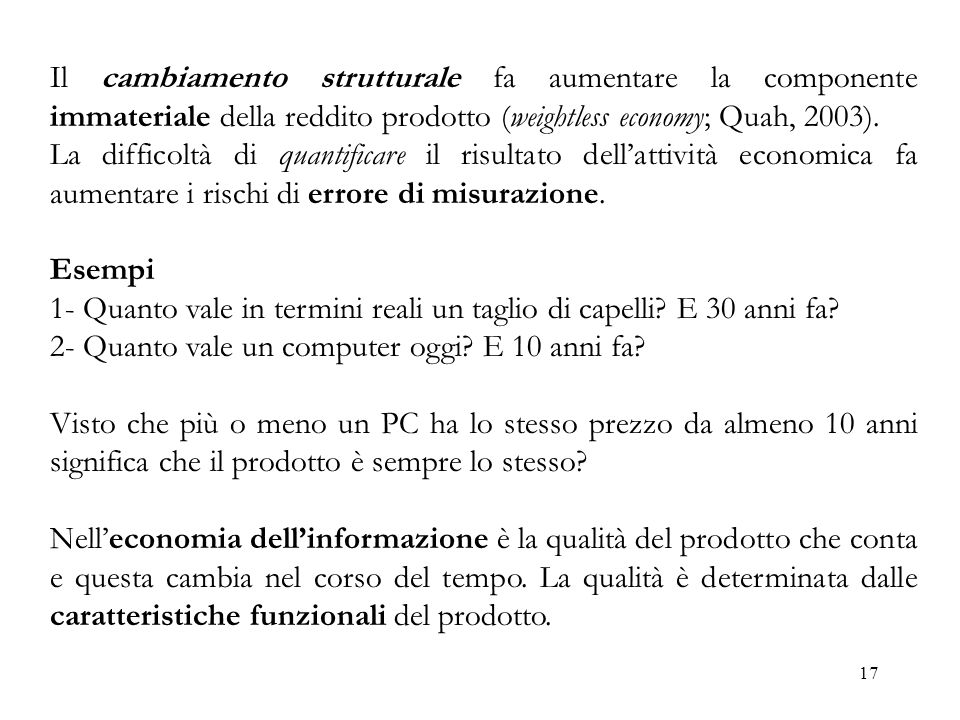 Il cambiamento strutturale fa aumentare la componente immateriale della reddito prodotto (weightless economy; Quah, 2003).