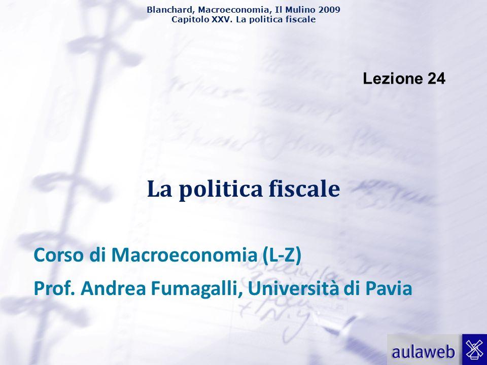 La politica fiscale Corso di Macroeconomia (L-Z)