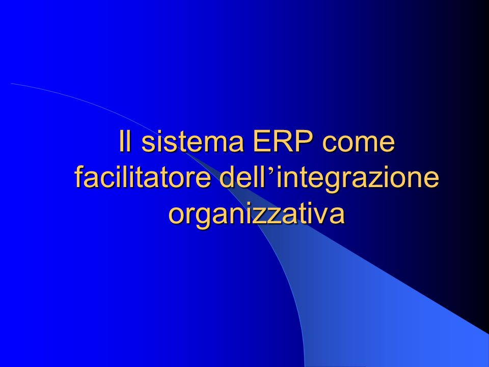 Il sistema ERP come facilitatore dell'integrazione organizzativa