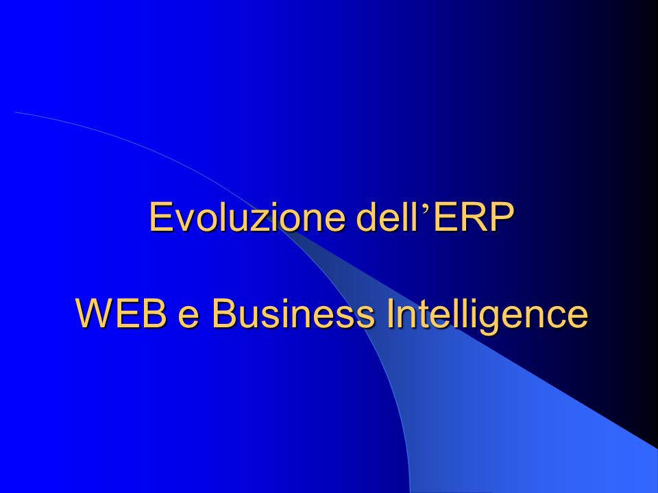 Evoluzione dell'ERP WEB e Business Intelligence