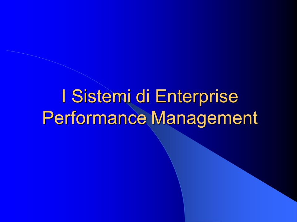 I Sistemi di Enterprise Performance Management