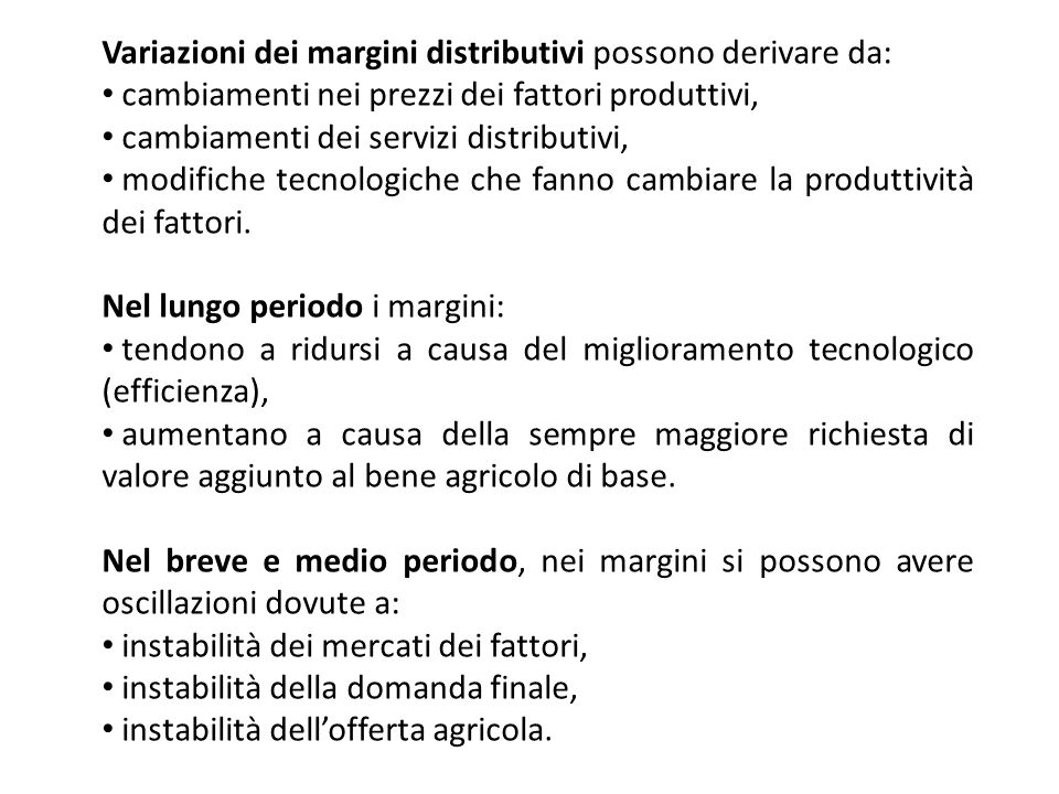 Variazioni dei margini distributivi possono derivare da: