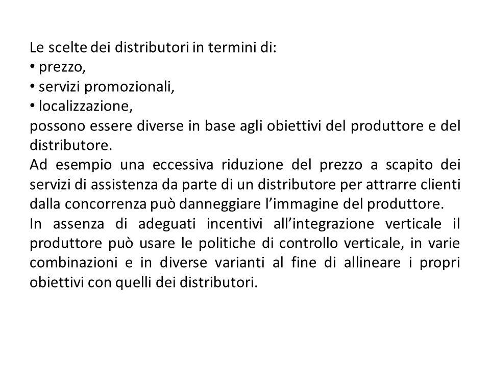 Le scelte dei distributori in termini di: