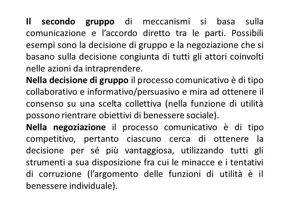 Il secondo gruppo di meccanismi si basa sulla comunicazione e l'accordo diretto tra le parti. Possibili esempi sono la decisione di gruppo e la negoziazione che si basano sulla decisione congiunta di tutti gli attori coinvolti nelle azioni da intraprendere.