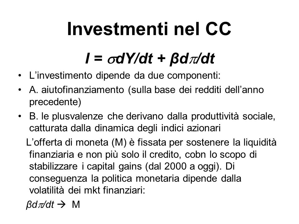Investmenti nel CC I = dY/dt + βd/dt