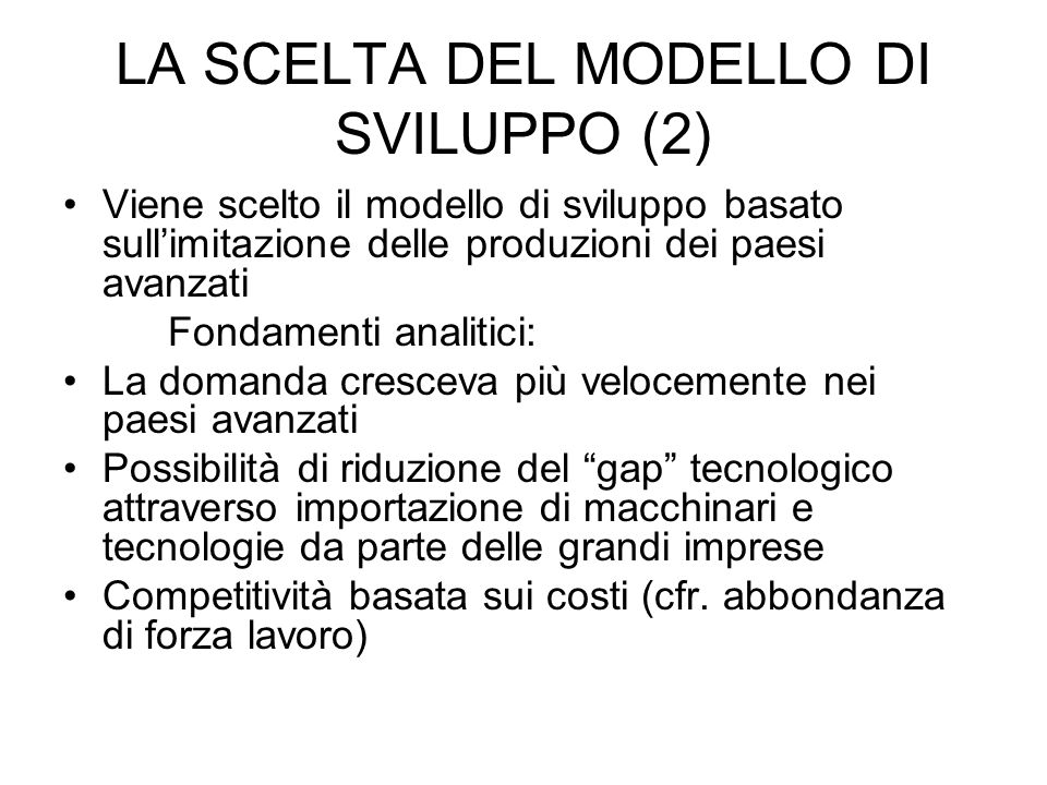 LA SCELTA DEL MODELLO DI SVILUPPO (2)