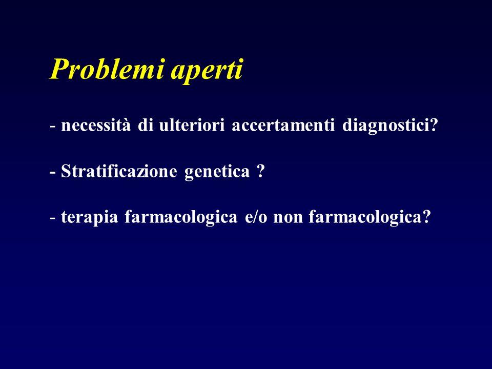 Problemi aperti necessità di ulteriori accertamenti diagnostici