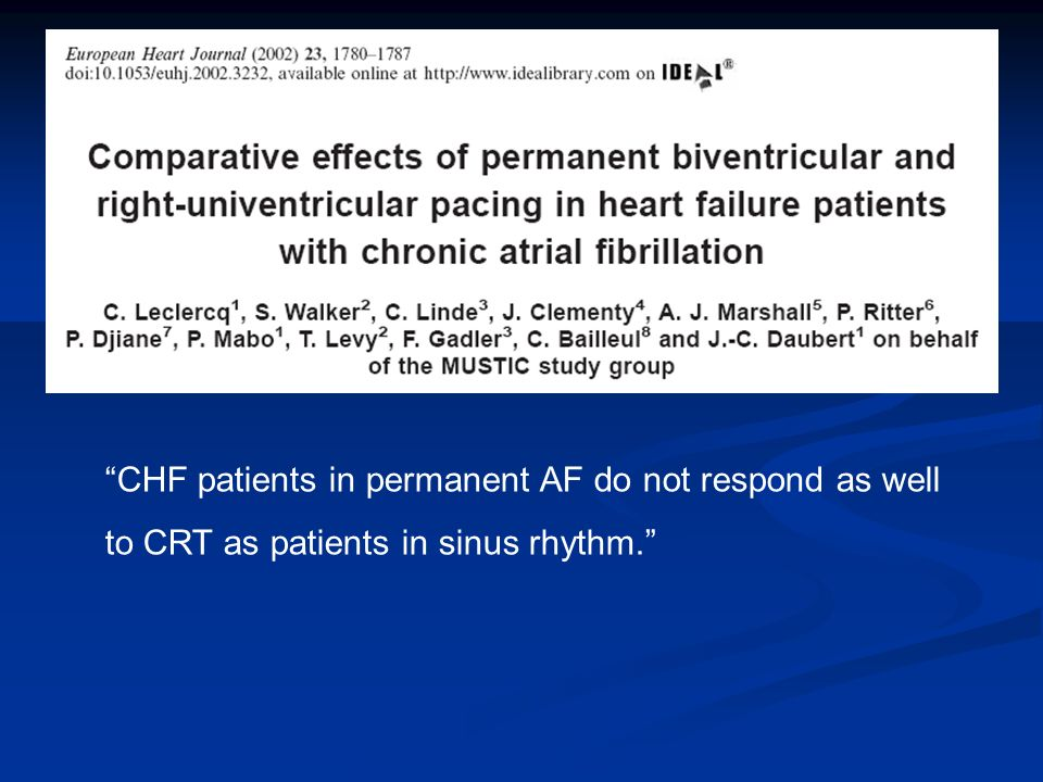 CHF patients in permanent AF do not respond as well