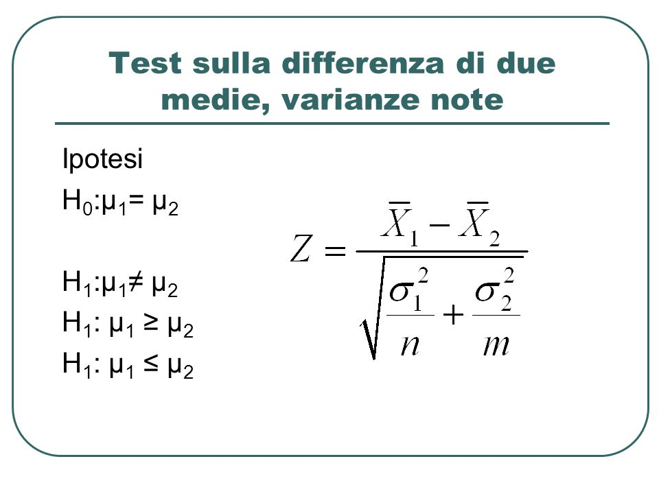 Test sulla differenza di due medie, varianze note