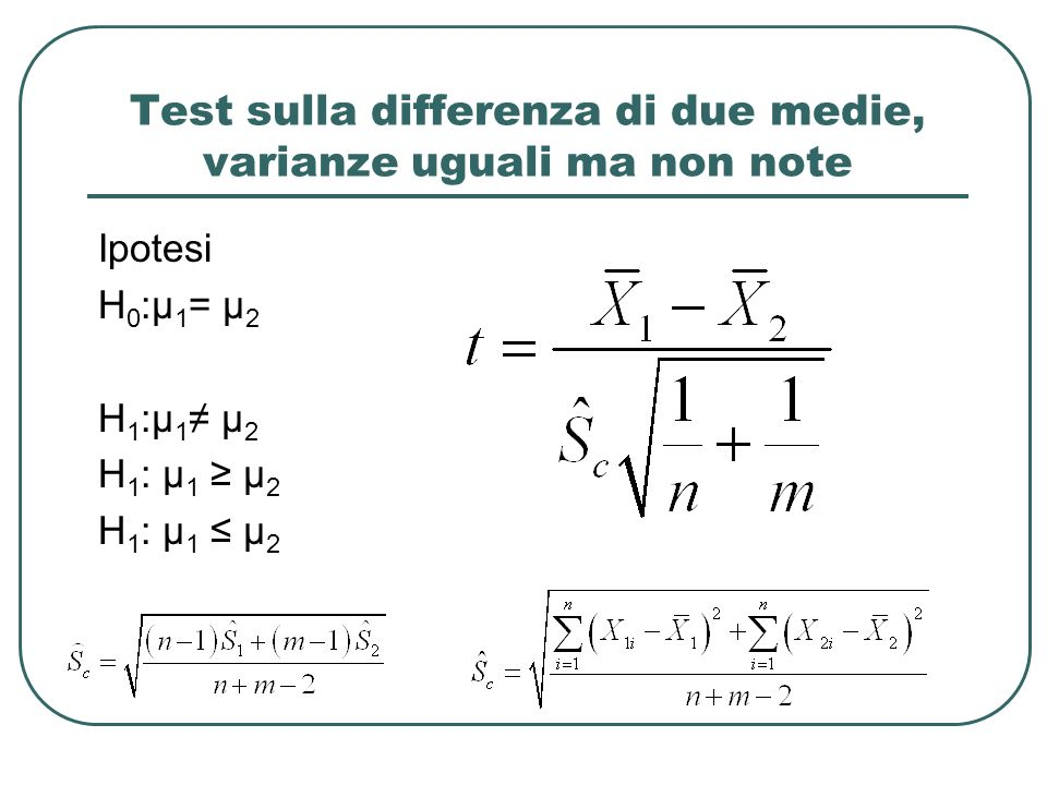 Test sulla differenza di due medie, varianze uguali ma non note