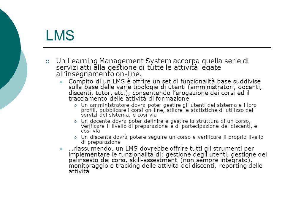 LMS Un Learning Management System accorpa quella serie di servizi atti alla gestione di tutte le attività legate all'insegnamento on-line.