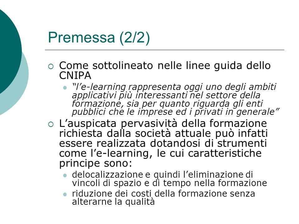 Premessa (2/2) Come sottolineato nelle linee guida dello CNIPA
