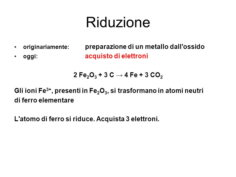 Riduzione 2 Fe2O3 + 3 C → 4 Fe + 3 CO2