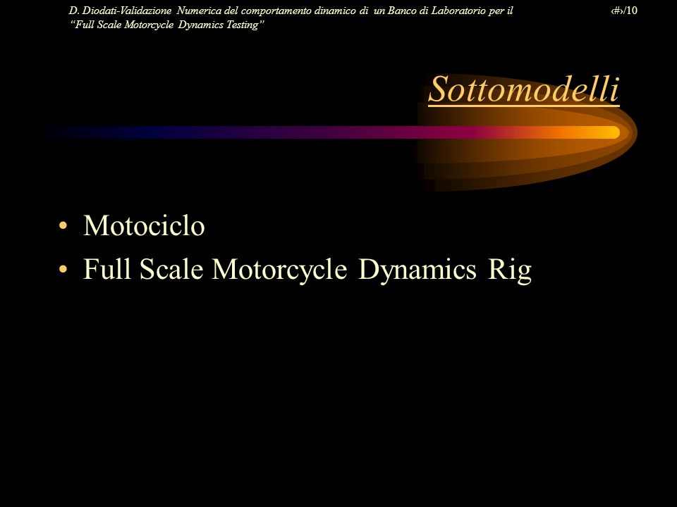 Sottomodelli Motociclo Full Scale Motorcycle Dynamics Rig