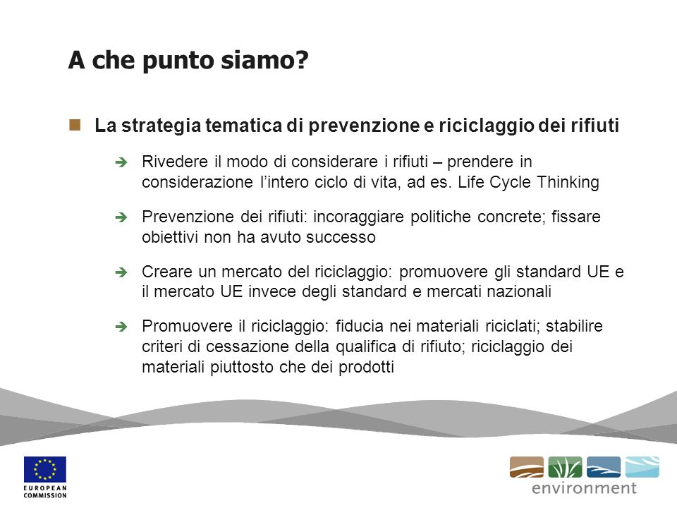 A che punto siamo La strategia tematica di prevenzione e riciclaggio dei rifiuti.