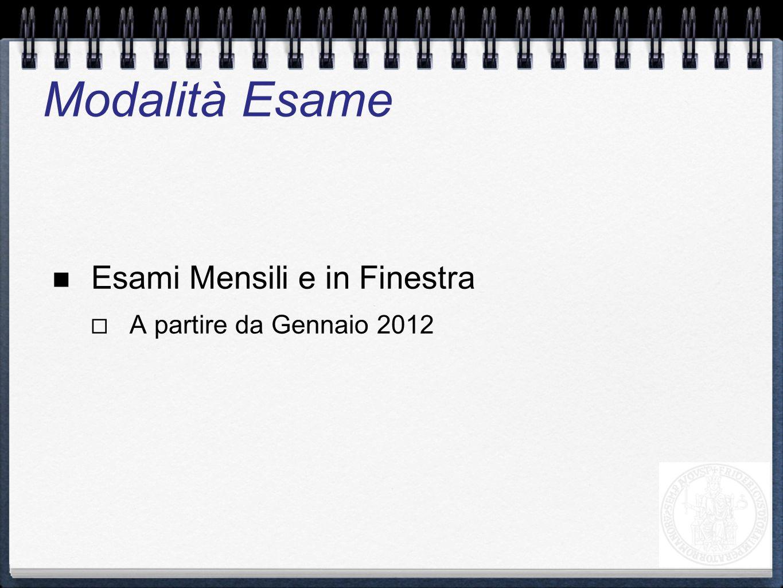 Modalità Esame Esami Mensili e in Finestra A partire da Gennaio 2012