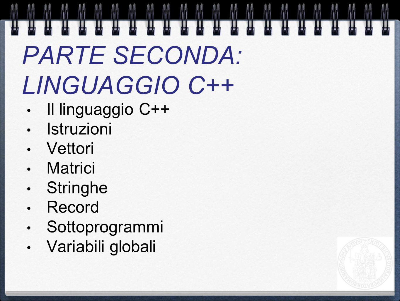 PARTE SECONDA: LINGUAGGIO C++