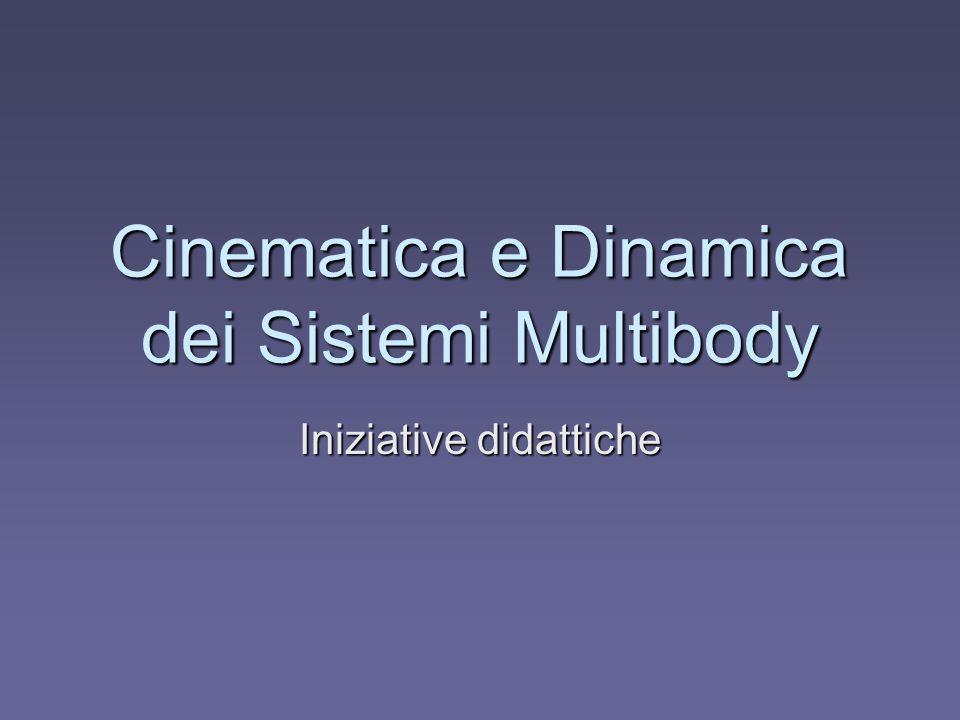 Cinematica e Dinamica dei Sistemi Multibody