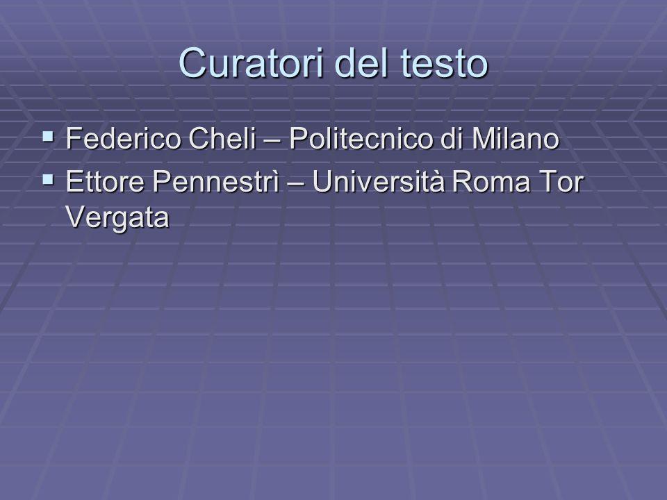 Curatori del testo Federico Cheli – Politecnico di Milano